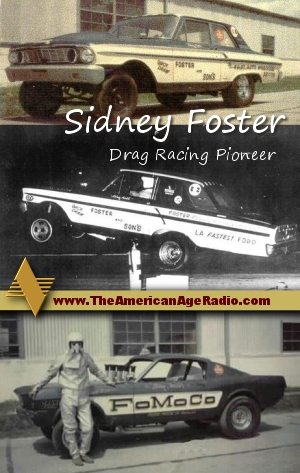 Sidney-Foster_drag-racing-pioneer_the-american-age-radio_300w