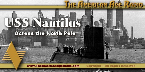 USS-Nautilus_600x300_the-american-age-radio