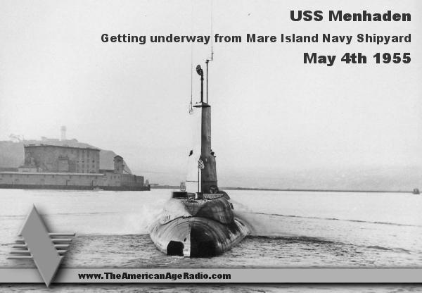 USS_Menhaden_1955_600w_the-american-age-radio