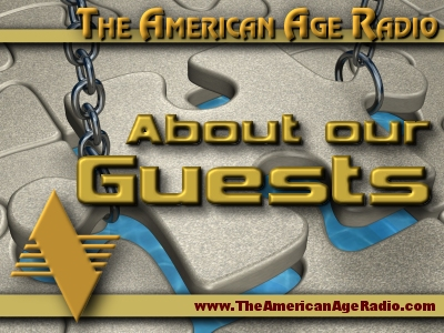 Our Guests on The American Age Radio