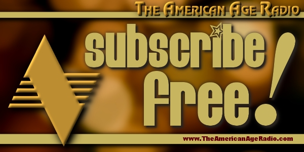 subscribe_free_600x300_the-american-age-radio