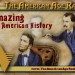 Amazing American History – History is indeed Stranger Than Fiction – Show 104SE