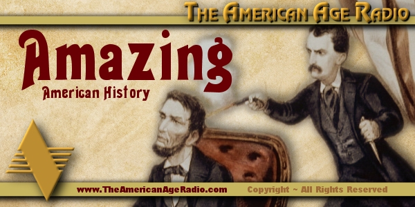 Amazing_American_History_600x300_the-american-age-radio