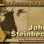 John Steinbeck – Show 103SE – The Man We Thought We Knew